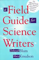 A Field Guide for Science Writers PDF