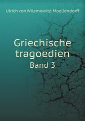 Griechische tragoedien: Band 10