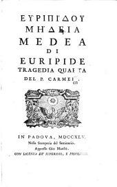 Euripidu Medeia. Medea di Euripide. Tragedia 4. del P. ---. Padova 1745