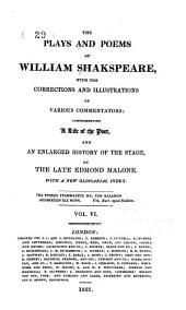 The plays and poems of William Shakespeare: with the corrections and illustrations of various commentators: comprehending a life of the poet, and an enlarged history of the stage, Volume 1