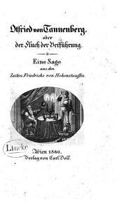 Otfried von Tannenberg: oder der Fluch der Verführung : eine Sage aus den Zeiten Friedrichs von Hohenstauffen