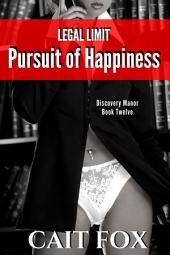 Legal Limit: Pursuit of Happiness
