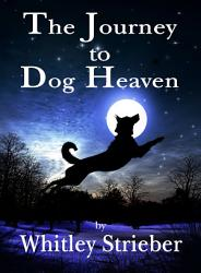 The Journey To Dog Heaven Book PDF