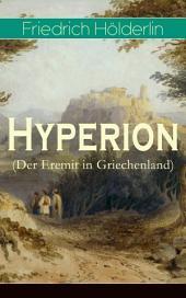 Hyperion (Der Eremit in Griechenland) - Vollständige Ausgabe: Band 1&2: Lyrischer Entwicklungsroman aus dem 18. Jahrhundert