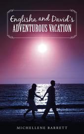 Englisha and David's Adventurous Vacation