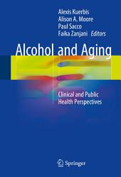 Alcohol and Aging: Clinical and Public Health Perspectives