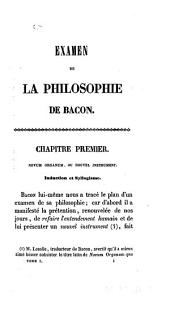 Examen de la philosophie de Bacon, ou l'on traite differentes questions de philosophie rationnelle: Volume 1