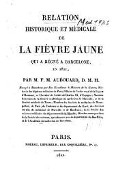 Relation historique et médicale de la fièvre jaune qui a régné à Barcelone, en 1821