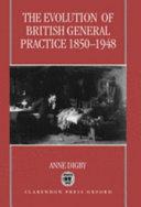 The evolution of British general practice 1850 1948 PDF