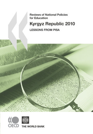 Reviews of National Policies for Education  Kyrgyz Republic 2010 Lessons from PISA PDF