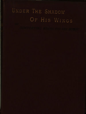Under the Shadow of His Wings  Or  Comforting Words for the Weary PDF