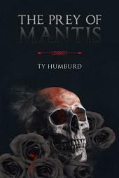 The Prey of Mantis