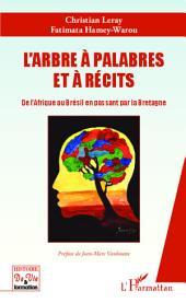 L'arbre à palabres et à récits: De l'Afrique au Brésil en passant par la Bretagne