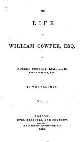 The Life of William Cowper: Volume 1