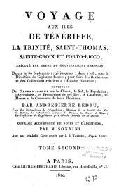 Voyage aux îles de Ténériffe, la Trinité, Saint-Thomas, Sainte-Croix et Porto-Ricco, exécuté par ordre du gouvernement français depuis le 30 septembre 1796 jusqu'au 7 juin 1798, sous la direction du capitaine Baudin, pour faire des recherches et des colle