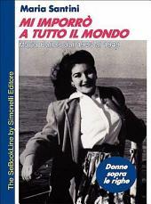 Mi Imporro' a Tutto Il Mondo - Maria Callas Dal 1923 Al 1949