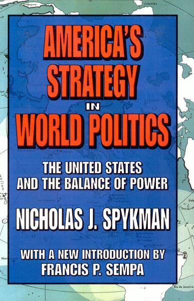 America's Strategy in World Politics