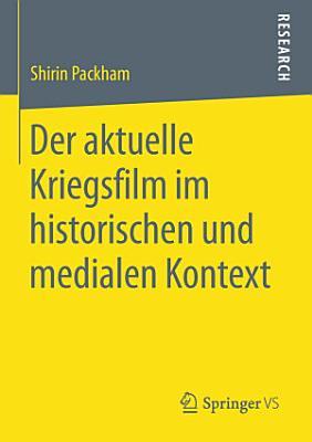 Der aktuelle Kriegsfilm im historischen und medialen Kontext PDF