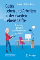 Gutes Leben und Arbeiten in der zweiten Lebensh  lfte PDF