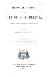 Memorial History of the City of Philadelphia, from Its First Settlement to Year 1895: Narrative and critical history, 1681-1895