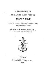 A Translation of the Anglo-Saxon Poem of Beowulf: With a Copious Glossary Preface and Philological Notes, Volume 2