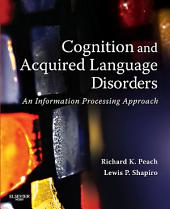 Cognition and Aquired Language Disorders - E-Book: An Information Processing Approach