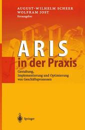 ARIS in der Praxis: Gestaltung, Implementierung und Optimierung von Geschäftsprozessen