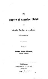 De corpore et sanguine Christi quæ statuta fuerint in Ecclesia examinantur