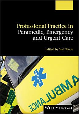 Professional Practice in Paramedic  Emergency and Urgent Care PDF