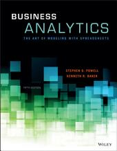 Business Analytics: The Art of Modeling With Spreadsheets, 5th Edition: The Art of Modeling With Spreadsheets, Edition 5