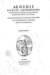 Primus tomus operum D. Aegidii Romani Bituricensis archiepiscopi, ordinis fratrum eremitarum sancti Augustini. Librorum hoc volumine contentorum catalogum mox versa pagina indicabit