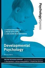 Psychology Express: Developmental Psychology (Undergraduate Revision Guide)