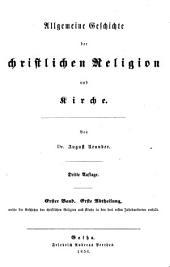 Allgemeine Geschichte der christliche Religion und Kirche: Band 1