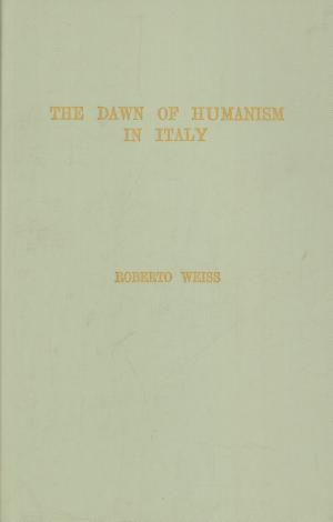 The Dawn of Humanism in Italy