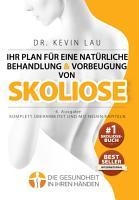 Ihr Plan f  r eine nat  rliche Behandlung und Vorbeugung von Skoliose  4  Ausgabe  PDF
