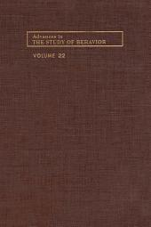 Advances in the Study of Behavior: Volume 22