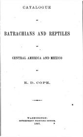 Catalogue of Batrachians and Reptiles of Central America and Mexico: Issues 32-34