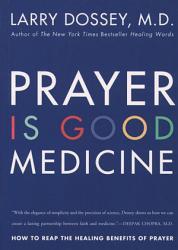 Prayer Is Good Medicine PDF