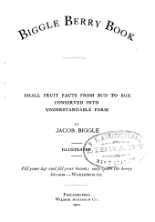 Biggle Berry Book: Small Fruit Facts from Bud to Box Conserved Into Understandable Form