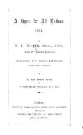 A Hymn for All Nations, 1851 ... Translated into thirty languages, nearly fifty versions. The music composed ... by S. Sebastian Wesley