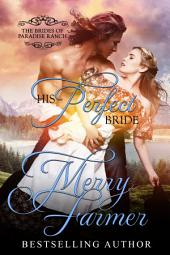 His Perfect Bride: The Brides of Paradise Ranch - Spicy Version (Volume 1)
