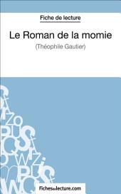 Le Roman de la momie de Théophile Gautier (Fiche de lecture): Analyse complète de l'oeuvre