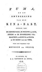 Zuma, of De ontdekking van den kina-bast: gevolgd van: De schoone Paule, de weduwe van Luzi ; Zénéide, of De denkbeeldige volmaaktheid, en Rozeval en Urania, of De rieten van den Tiber