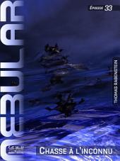 Nebular 33 - Chasse à l'inconnu: Nebular Épisode