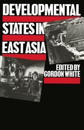 Developmental States in East Asia