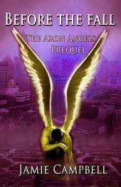 Before The Fall: An Aron Angels Prequel