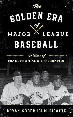 The Golden Era of Major League Baseball