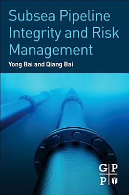 Subsea Pipeline Integrity and Risk Management