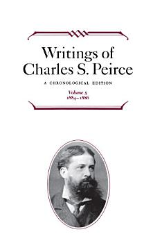 Writings of Charles S  Peirce  A Chronological Edition  Volume 5 PDF
