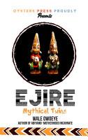 EJIRE  MYTHICAL TWINS  PDF